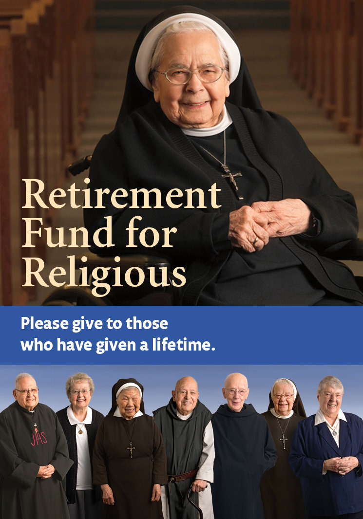 Retirement Fund for Religious - Please give to those who have given a lifetime